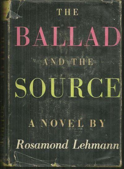 LEHMANN, ROSAMOND - Ballad and the Source