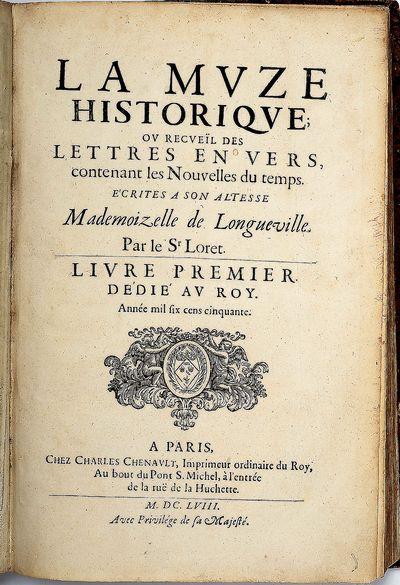 La Muze Historique ou recueïl des lettres en vers, contenant les Nouvelles du temps. Écrites a son...