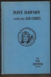 image of DAVE DAWSON WITH THE AIR CORPS The War Adventure Series