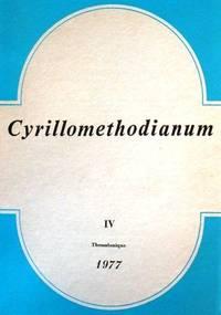 CYRILLOMETHODIANUM - Recherches sur l'histoire des relations Hellenoslaves, VOL. XII