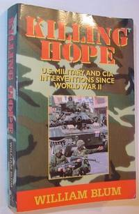 Killing Hope: U. S. Military and CIA Interventions Since World War II