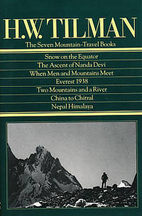 The Seven Mountain - Travel books. Snow on the Equator; The Ascent of Nanda Devi; When Men and Mountains Meet; Everest 1938; Two Mountains and a River; China to Chitral; Nepal Himalaya by Tilman, H W - 1983
