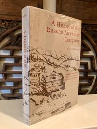 A History of the Russian-American Company by TIKHMENEV, P. A. (Richard A. Pierce and Alston S. Donnelly, trans.) - (1978)