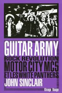 image of Guitar Army: Rock Revolution the MC5 et les White Panther