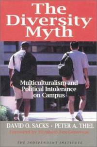 The Diversity Myth : Multiculturalism and the Politics of Intolerance at Stanford