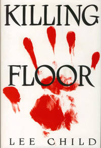 KILLING FLOOR. by  LEE CHILD - Signed First Edition - 1997 - from BUCKINGHAM BOOKS and Biblio.co.uk