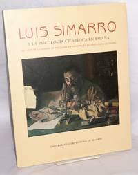 image of Luis Simarro y la psicologia cientifica en Espana; cien anos de la catedra de psicologia experimental en la Universidad de Madrid