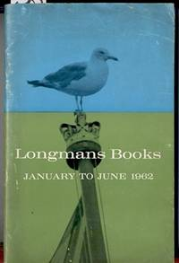 LONGMANS BOOKS: January to June 1962 by Longman's Green & Co - 1962 - from The Old Bookshelf and Biblio.com