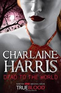 Dead To The World: A True Blood Novel: 4