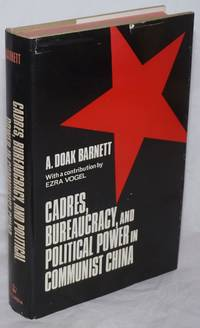 image of Cadres, Bureaucracy, and Political Power in Communist China