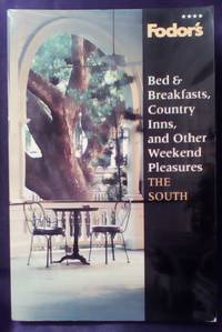 image of Fodor's Bed_Breakfasts, Country Inns, and other Weekend Pleasures: The South