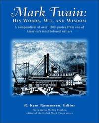 Mark Twain : His Words, Wit, and Wisdom