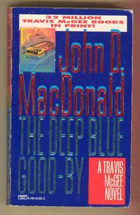 THE DEEP BLUE GOOD-BY , a Travis McGee Novel