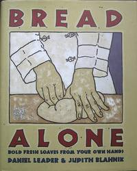 image of Bread Alone: Bold Fresh Loaves from Your Own Hands