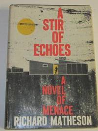 A Stir of Echoes by  Richard Matheson - Signed First Edition - 1958 - from Squid Ink Books and Biblio.com