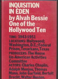 Inquisition In Eden by  Alvah Bessie - First Edition; First Printing - 1965 - from Beasley Books (SKU: 30354)