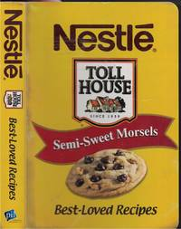 image of Nestle Toll House Semi Sweet Morsels - Best Loved Recipes