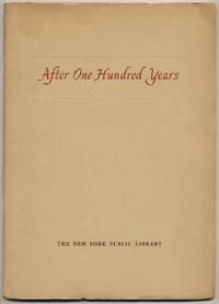 After One Hundred Years: An Account of the Partnership Which has Built and Sustained The New York Public Library, 1848-1948