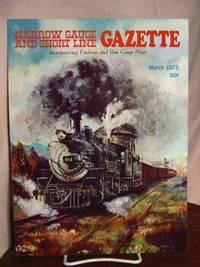 image of NARROW GAUGE AND SHORT LINE GAZETTE - MARCH, 1975; VOLUME 1, NUMBER 1
