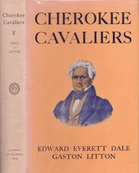 Cherokee Cavaliers: Forty Years of Cherokee History As Told in the Correspondence of the...