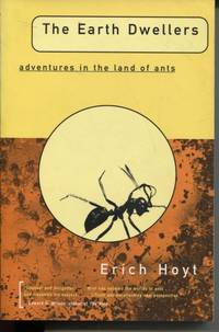 THE EARTH DWELLERS: ADVENTURES IN THE LAND OF ANTS