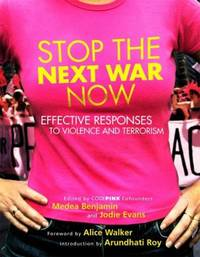 Stop the Next War Now : Effective Responses to Violence and Terrorism