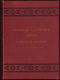Northern California, Oregon, and the Sandwich Islands. (1874)(1st edition)