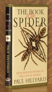 THE BOOK OF THE SPIDER, FROM ARACHNOPHOBIA TO THE LOVE OF SPIDERS by Paul Hillyard - Hardcover - 1994 - from Andre Strong Bookseller and Biblio.com