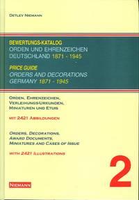 Price Guide - Orders and Decorations Germany 1871 - 1945 : Bewertungs-Katalog Orden und Ehrenzeichen Deutschland 1871 - 1945: Orden, Ehrenzeichen, Verleihungs-Urkunden, Miniaturen und Etuis