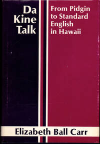 Da Kine Talk: From Pidgin to Standard English in Hawaii