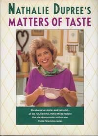 NATHALIE DUPREE'S MATTERS OF TASTE