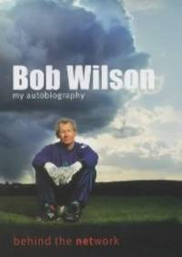 Bob Wilson: My Autobiography