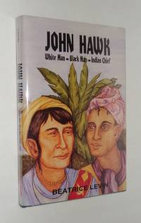 John Hawk: White Man, Black Man, Indian Chief