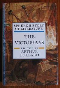 Sphere History of Literature: The Victorians, Volume 6
