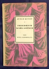 Friedrich Karl Gotsch (Junge Kunst Band 45)