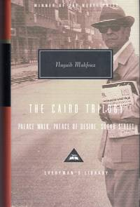 The Cairo Trilogy: Palace Walk, Palace of Desire, Sugar Street (Everyman's Library, #248) by  Naguib Mahfouz - Hardcover - 2001 - from Dorley House Books and Biblio.com
