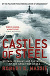 image of Castles Of Steel: Britain, Germany and the Winning of The Great War at Sea