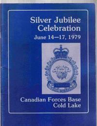 Silver Jubilee Celebration June 14-17, 1979 Canadian Forces Base Cold Lake