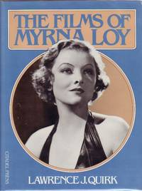 The Films of Myrna Loy by  Lawrence J Quirk - 1st Edition 1st Printing - 1980 - from Nessa Books and Biblio.com