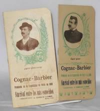 Cognac-Barbier / Premiado en la Exposicion de Paris de 1900 / Sin rival entre los mas conocidos. Representante: J. Canals Llambi [two variant items together]
