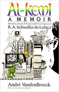 Al-Kemi Hermetic, Occult, Political and Private Aspects of R. A. Schwaller De Lubicz (Inner Traditions/Lindisfarne Press Uroboros Series)