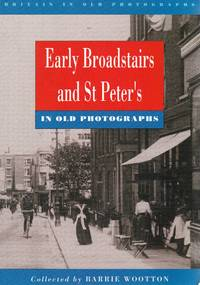 Early Broadstairs and St. Peter's in Old Photographs