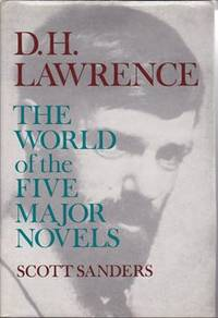 D.H. Lawrence The World of the Five Major Novels