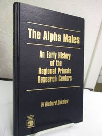 The Alpha Males: An Early History of the Regional Primate Research Centers.