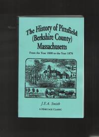 image of The history of Pittsfield   Massachusetts  From the year 1800 to the year  1876