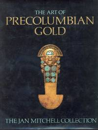 The Art of Precolumbian Gold: The Jan Mitchell Collection