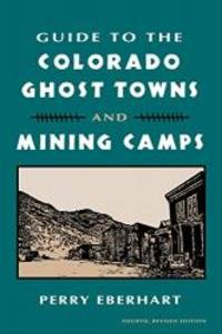 image of Guide To the Colorado Ghost Towns and Mining Camps