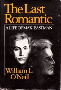image of Last Romantic A Life of Max Eastman