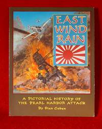 East Wind Rain - A Pictorial History of the Pearl Harbor Attack