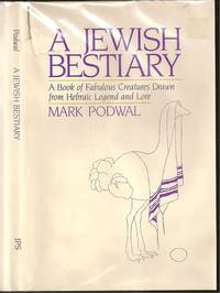 A Jewish Bestiary: a Book of Fabulous Creatures Drawn from Hebraic Legend and Lore